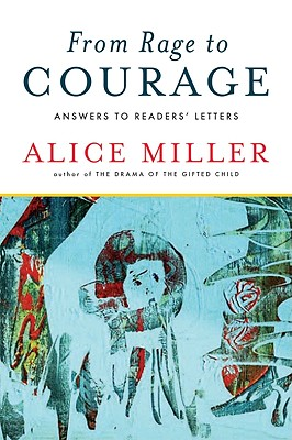 From Rage to Courage By Miller, Alice