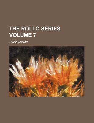 General Books The Rollo Series Volume 7 by Abbott, Jacob [Paperback] at Sears.com